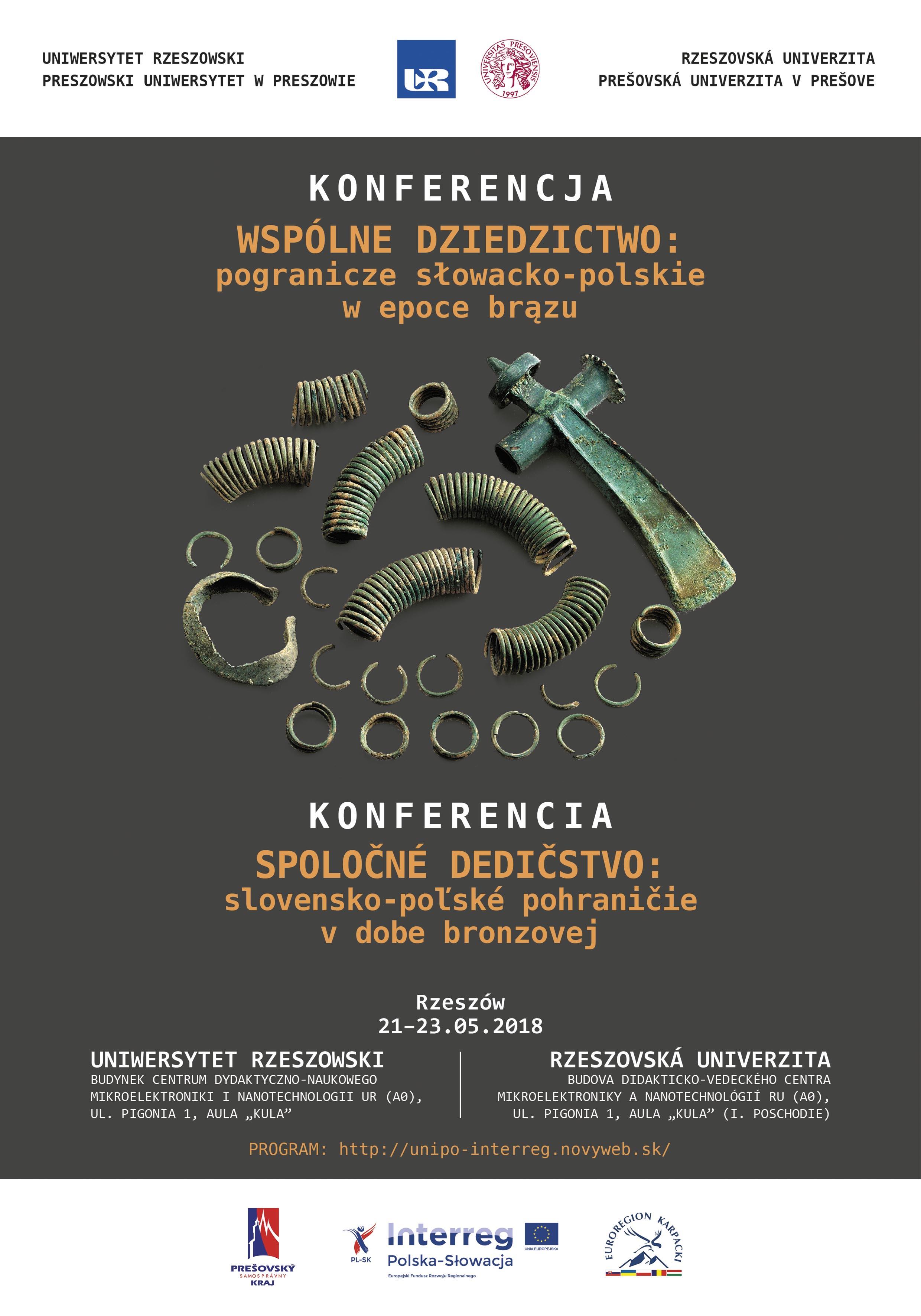 Dziedzictwo archeologiczne pogranicza słowacko-polskiego. Konferencja i wystawa Uniwersytetu Rzeszowskiego i Uniwersytetu Preszowskiego